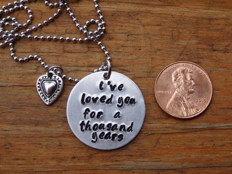 I/'ve loved you for a thousand years Hand Stamped Necklace