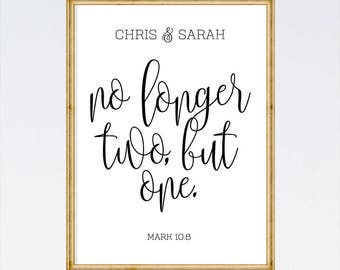 No longer two, but one – Mark 10:8, Personalized Print, Wedding Decorations, Bible Verse Print, Anniversary Gift, Personalized Wedding Gift