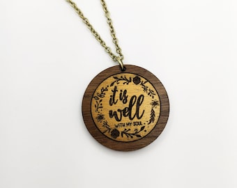 It Is Well With My Soul Necklace Laser Engraved Walnut Gold Painted