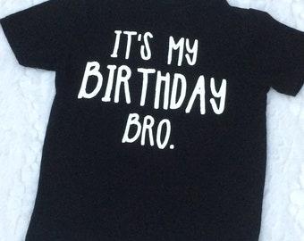 Its My Birthday Bro Kids Tshirt Unisex Tee Shirt Toddler For Boys Girls