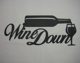 Wine Down Metal Wall Sign