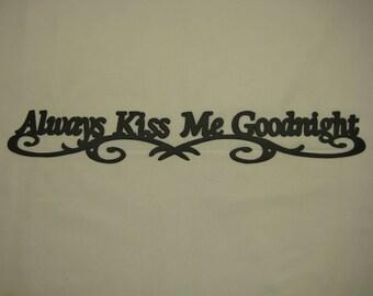 Always Kiss Me Goodnight Metal Wall Decor