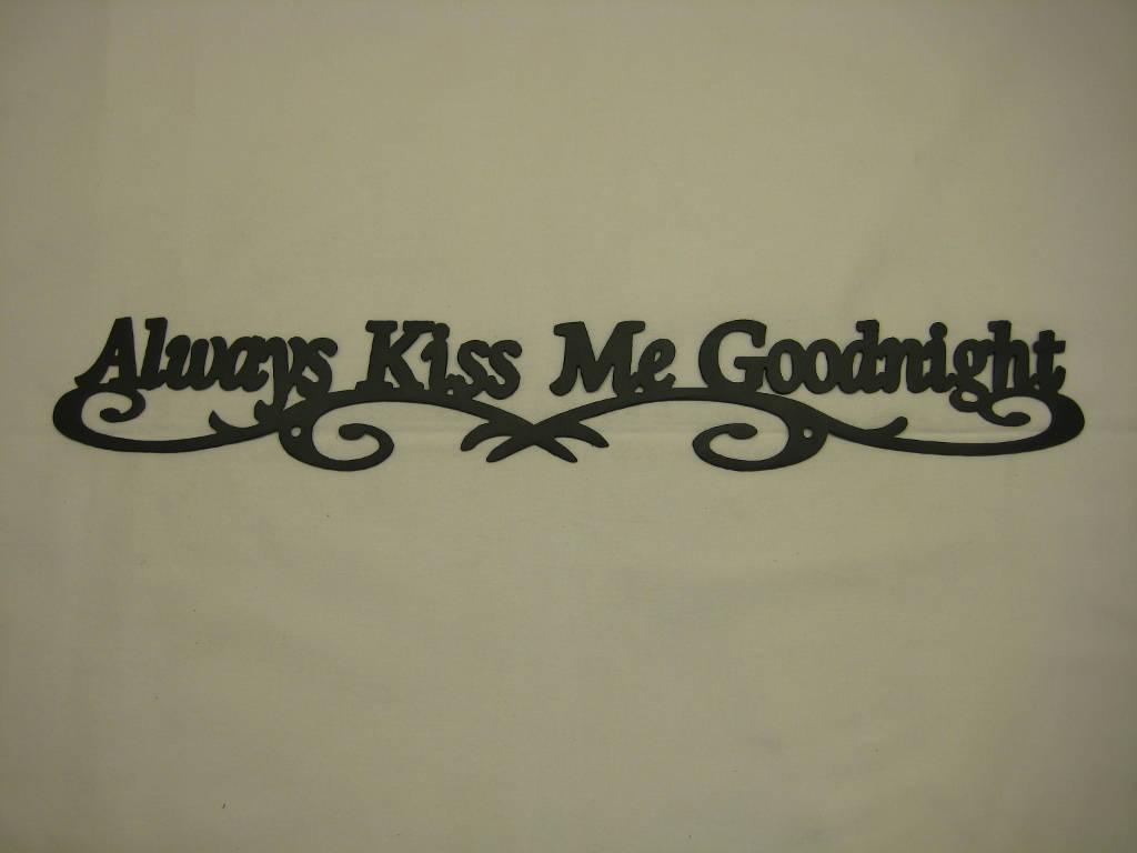 Always Kiss Me Goodnight Metal Wall Decor Etsy
