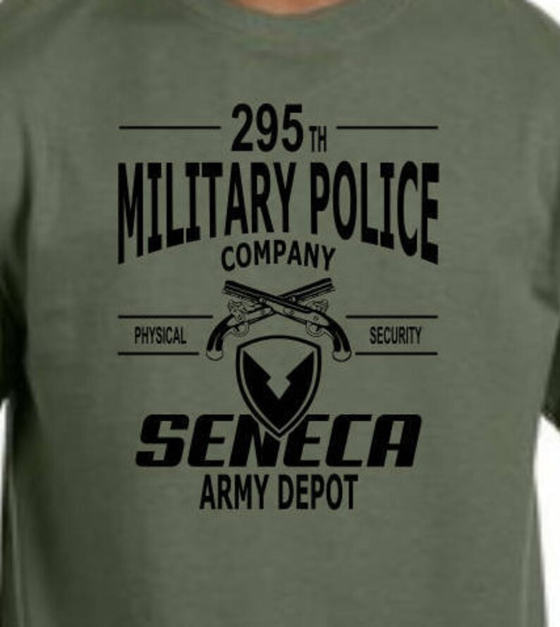 898c30389058f5 Seneca Army Depot 295 th Military Police Company T shirts