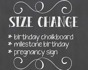 Custom Chalkboard Size Change / Birthday Milestone or Pregnancy Chalkboard Size Change / Size Change Add On Only / SIZE CHANGE ONLY