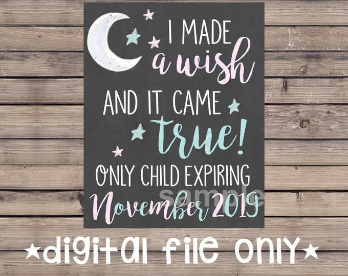 Only Child Expiring Pregnancy Chalkboard / I Made a Wish Pregnancy Chalkboard/ I Made a Wish / Only Child Expiring Chalkboard Sign / Digital