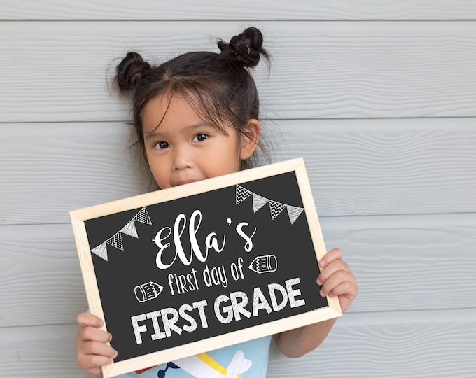 First Day of School Chalkboard / First Day Chalkboard Sign /First Day of School Sign /First Day of First Grade / First Day Sign/Digital File