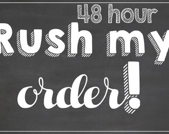 48 Hour Rush Add-On for Any Birthday Board / *Digital File* / Rush My Order / Rush Chalkboard Order