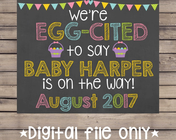 Easter Pregnancy Announcement Chalkboard / We're Eggcited to Say/ Easter Pregnancy Reveal / Easter Expecting Sign / Easter Baby / Digital