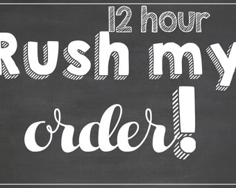 12 Hour Rush Add-On for Any Birthday Board / *Digital File* / Rush My Order / Same Day Order Chalkboard Fee / Rush My Order Charge