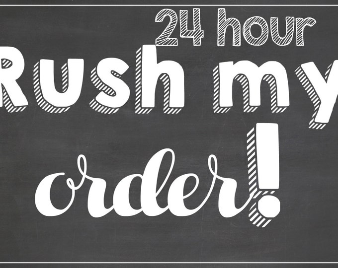 24 Hour Rush Add-On for Any Birthday Board / *Digital File* / Rush My Order / Rush Chalkboard Order