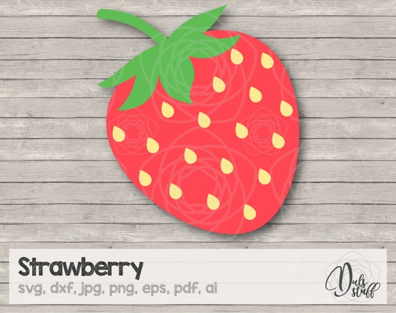 Strawberry Svg Strawberry Cricut Strawberry Silhouette Strawberry Cut Files Strawberry Svg Dxf Jpg Png Eps Pdf Ai By Dul S Stuff Catch My Party