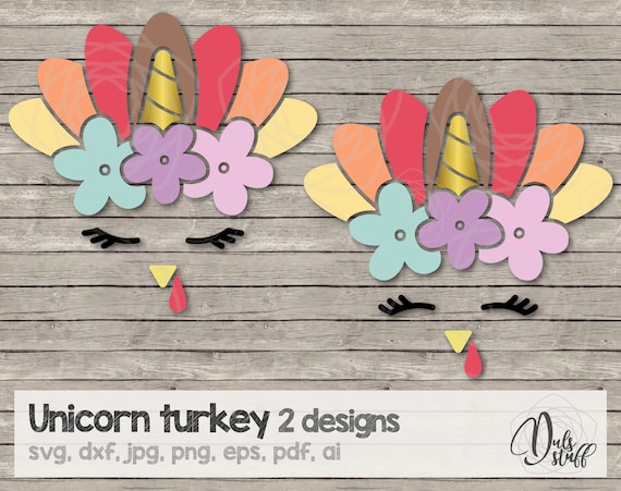 Unicorn Turkey Face Svg Unicorn Turkey Unicorn Turkey Cricut Unicorn Turkey Silhouette Cut File Svg Dxf Jpg Png Eps Pdf Ai By Dul S Stuff Catch My Party