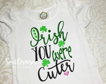 St. Patricks Day Shirt, Girls St. Patricks, St. Patty's, Funny St. Patricks Day, Girls funny, Irish you were, cuter, trendy st patricks day