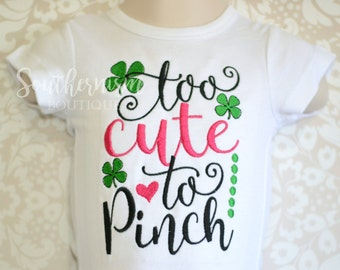 St Patricks Day Shirt, Girls St Patricks, St Patty's, St Patty's Day for girls, Baby's St Patricks Day Shirt, too cute to pinch!