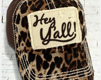 Distressed Ball Cap, Leopard, Hey Yall Hat,southern hat, beach hat, funny hat, river hat, womens hat, gift for friend, Pool Hat, funny