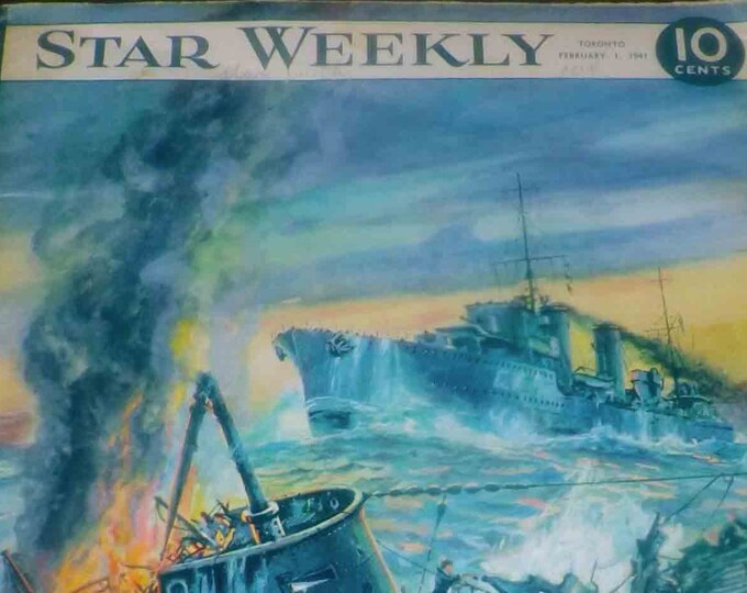 Early mid-century (Feb 1, 1941)  The Star Weekly | Toronto Star magazine WWII-era issue. Canadian Destroyer Bags Sub Montague B. Black.