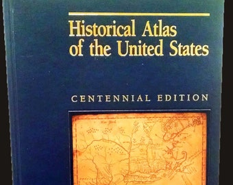 Vintage (1988) coffee table book Historical Atlas of the United States Centennial Edition (1888-1988). National Geographic. Complete.