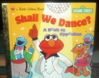Vintage (1998) Little Golden Books | Sesame Street Shall We Dance? A Book of Opposites hard cover children's book. Understanding opposites.