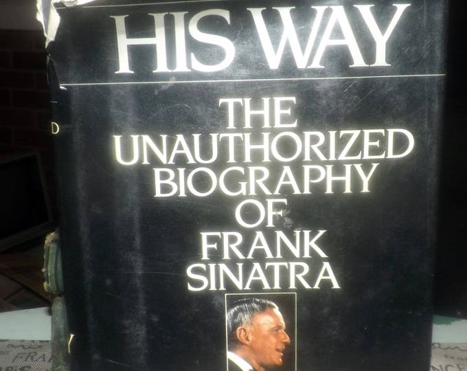 Vintage (1986) His Way: The Unauthorized Biography of Frank Sinatra by Kitty Kelley. Bantam Books. Hardcover w/dust jacket. Complete.