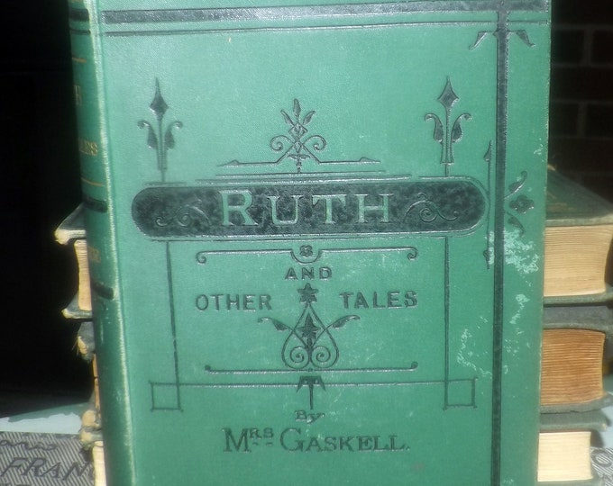Antique (1882) hardcover copy of Ruth by Mrs. Gaskell | Elizabeth Gaskell. Printed by Smith Elder UK. Complete.