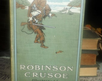 Antique (1909) first-edition hardcover book Robinson Crusoe by Daniel Defoe. George Bell & Sons, London. Illustrations by Gertrude Leese.