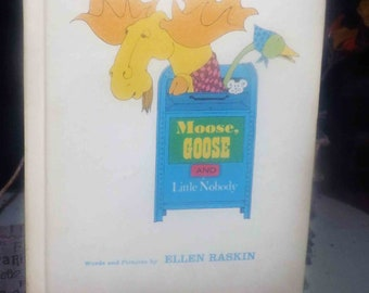 Vintage (1980) children's hardcover book Moose Goose and Little Nobody by Ellen Raskin. Four Winds Press. Complete.