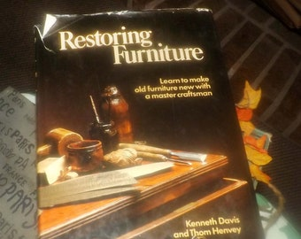 Vintage (1982) hardcover illustrated book Restoring Furniture by Kenneth Davis and Thom Henvey. Published by Orbis, printed in UK. Complete.