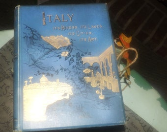 Antique (1890s) first-edition book Italy the Alps to Mount Etna with 164 illustrated plates. Published London UK JS Virtue & Co. Complete.