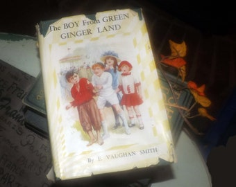 Vintage (1930s) hardcover illustrated children's book The Boy from Green Ginger Land Emilie Vaughan Smith. Complete with dust jacket.