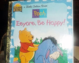 Vintage (1998) Little Golden Books | Disney Winnie the Pooh Eeyore, Be Happy! hard cover children's book. A book about friendship.