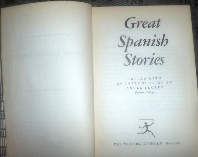 Mid-century (1956) hard-cover Great Spanish Stories edited by Angel Flores published by The Modern Library   Random House printed in USA