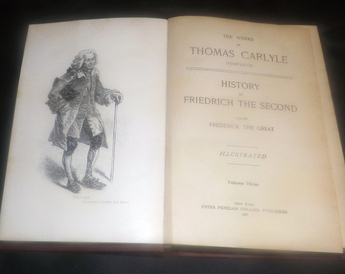 Antique (1897) hardcover book Works of Thomas Carlyle Vol III History of Friedrich the Second | Frederick the Great. Peter Fenelon Collier