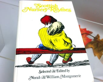 Vintage (1987) hardcover book Scottish Nursery Rhymes edited by Norah and William Montgomerie. Printed in England by Martin's of Berwick.
