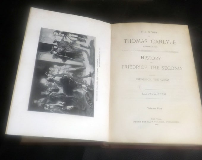 Antique (1897) hardcover book Works of Thomas Carlyle Vol V History of Friedrich the Second | Frederick the Great. Peter Fenelon Collier NY