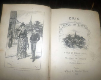 Antique (1912) hardcover Christian book Eric or Little by Little: A Tale of Roslyn School. Frederic Farrar. Adam & Charles Black, London.