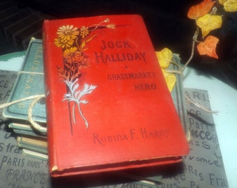 Antique (late 1800s) hardcover children's Christian book Jock Halliday: A Grassmarket Hero. Robina Hardy. Oliphant, Anderson, Ferrier.