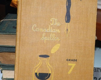 Mid-century (1950s) The Canadian Speller Grade 7 text book published by Gage in Toronto, Ontario, Canada.  Hardcover.