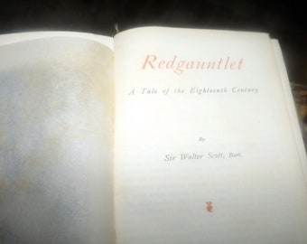 Antique (1905) book Redgauntlet by Sir Walter Scott. Printed in England by Thomas Nelson. New Century Library. Waverley Novels. Complete.