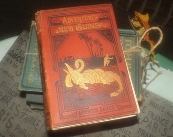 Antique (1889) hardcover book Adventures in New Guinea. The Narrative of Louis Tregance a French Sailor. Edited Henry Crocker. Sampson Low.