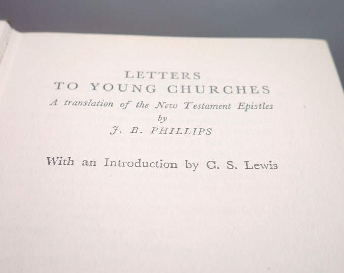 Mid-century (1956) hardcover book Letters to Young Churches. A Translation of the New Testament Epistles by J.B. Phillips. Geoffrey Bles UK.