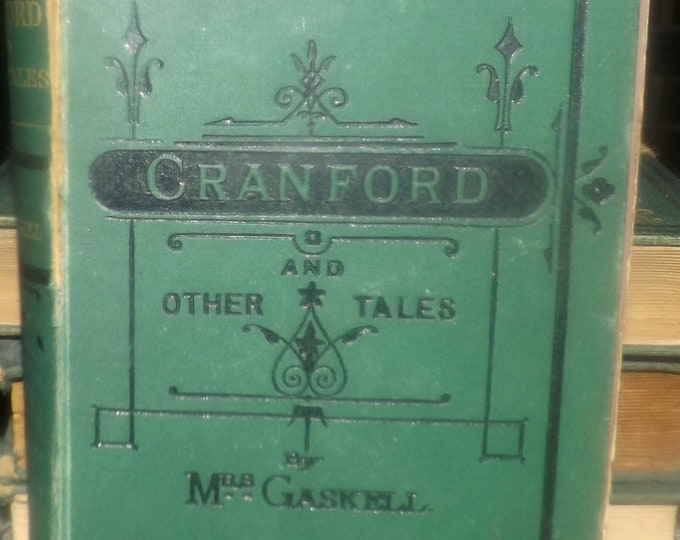 Antique (1883) hardcover book Cranford by Mrs. Gaskell | Elizabeth Gaskell. Printed by Smith Elder UK. Complete.