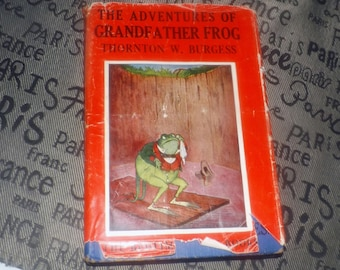 Vintage (1943) hard-cover book The Adventures of Grandfather Frog by Thornton W. Burgess. Published by McClelland & Stewart. Complete.