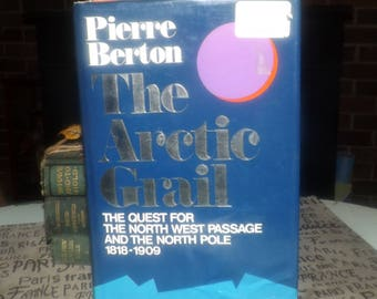 Vintage (1988) hardcover book The Arctic Grail by Pierre Berton. McClelland and Stewart. Quest for North West Passage, North Pole.