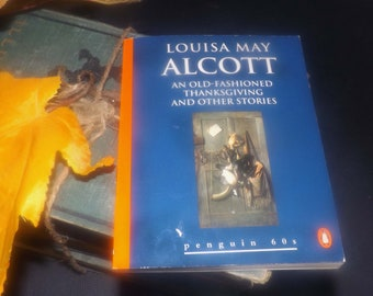 Vintage (1995) paperback mini book An Old-Fashioned Thanksgiving and other stories. Louisa May Alcott. Penguin 60s Classics.