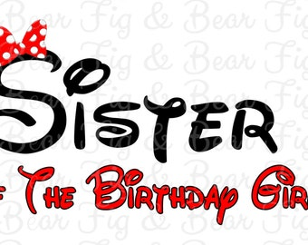 Sister if the Birthday Girl Disney Minnie Mouse Birthday Party Shirt Iron On Transfer Decal Personalized Free
