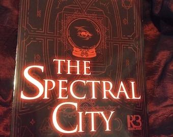 The Spectral City, Signed, Personalized Copy (Trade Paperback via Kensington Rebel Base Books)