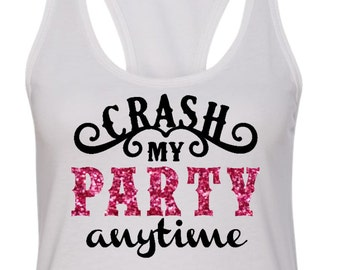 Crash My Party Anytime, Crash my Party Tank Top, Country Music Tank Top, Concert Tank, Country Tank Top, Country Girl Tank Top