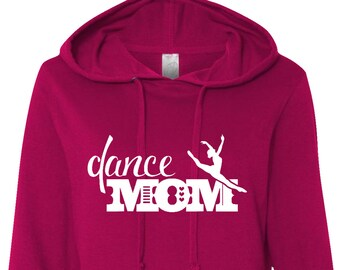 Dance Mom Hoodie, Dance Mom, Dance Mom Jacket, Dancer Mom, Dancer Mom Shirt, Dance Mom Gift, Mom Gift, Mother's Day Gift