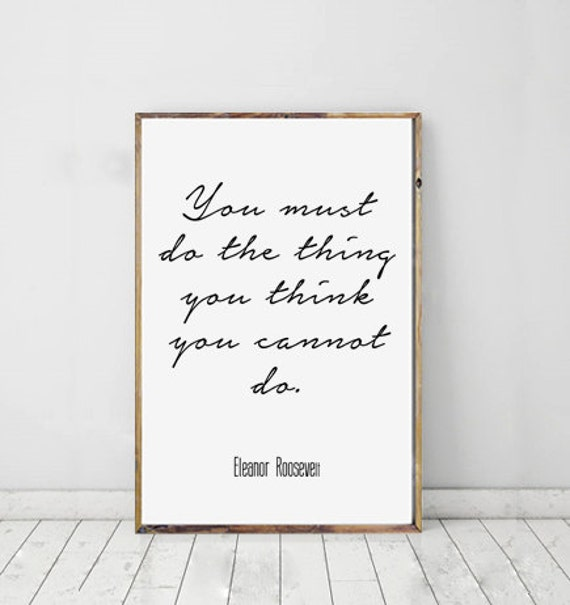 Eleanor Roosevelt Quote Do The Thing You Think You Cannot Etsy
